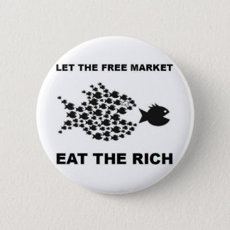 Let the free market eat the rich 6 cm round badge