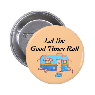 Let the Good Times Roll 6 Cm Round Badge