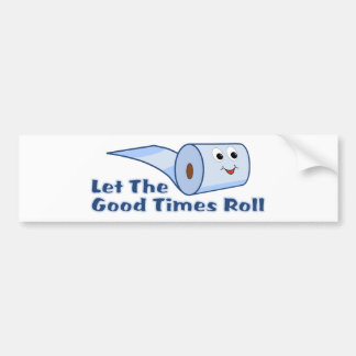 Let The Good Times Roll Bumper Sticker