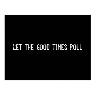 let the good times roll post card