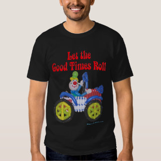 Let the Good Times Roll Shirt with Balloon Clown i