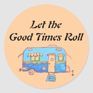Let the Good Times Roll Round Stickers