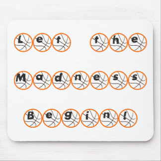 Let the Madness Begin Mouse Pad