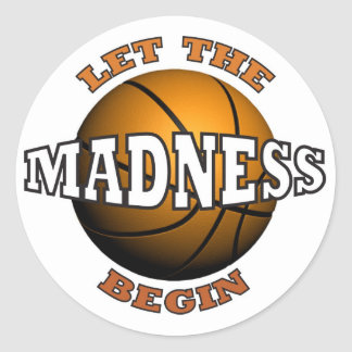 Let The Madness Begin Round Sticker