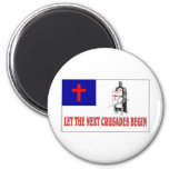 LET THE NEXT CRUSADES BEGIN 6 CM ROUND MAGNET