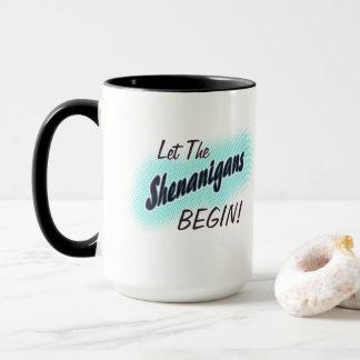 Let The Shenanigans Begin! Mug