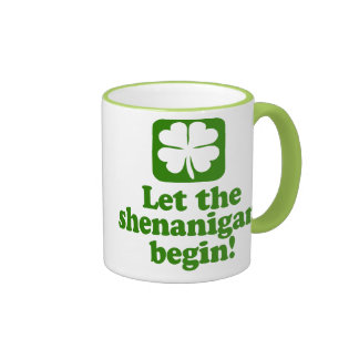 Let The Shenanigans Begin Coffee Mugs