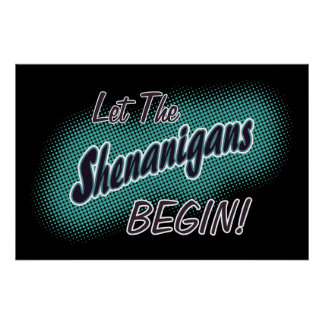 Let The Shenanigans Begin! Poster