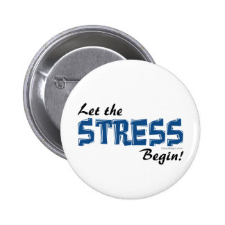 Let The Stress Begin 6 Cm Round Badge