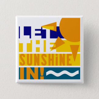Let The Sunshine In magnet 15 Cm Square Badge