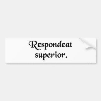 Let the superior answer. bumper sticker