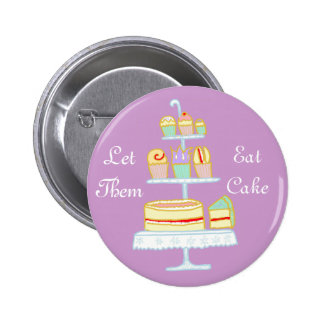 Let Them Eat Cake 6 Cm Round Badge