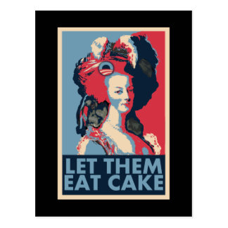 Let Them Eat Change, Cake, whatever.... Postcard