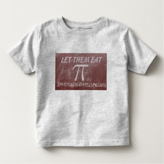 Let Them Eat Pie! Toddler T-Shirt
