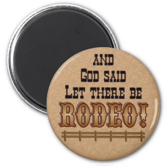 Let ther be RODEO -  MAGNET magnets