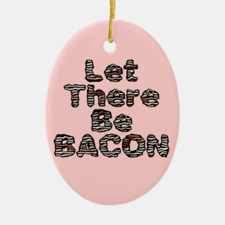Let There Be BACON! Ceramic Oval Decoration