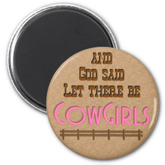 Let there be CowGirls MAGNET