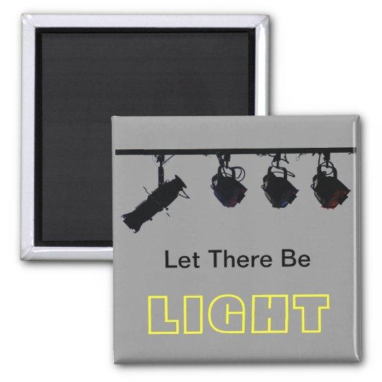 Let There Be LIGHT Fridge Magnet
