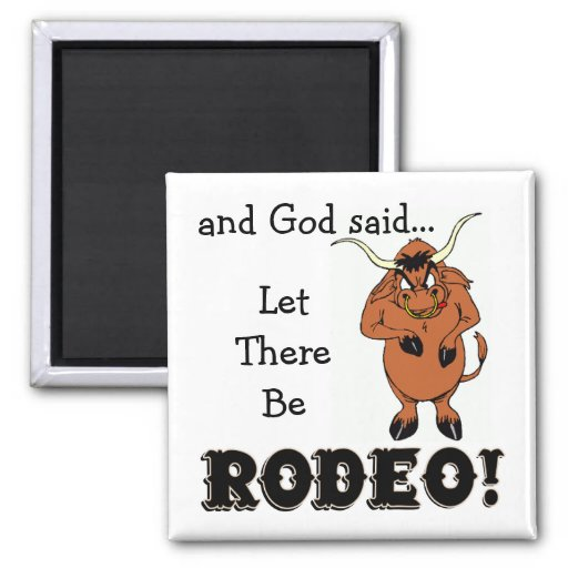 Let There Be RODEO Magnet