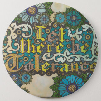 Let There Be Tolerance 6 Cm Round Badge