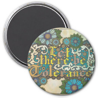 Let There Be Tolerance Magnet