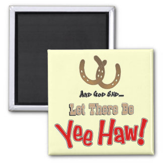 Let there be Yeehaw Magnets