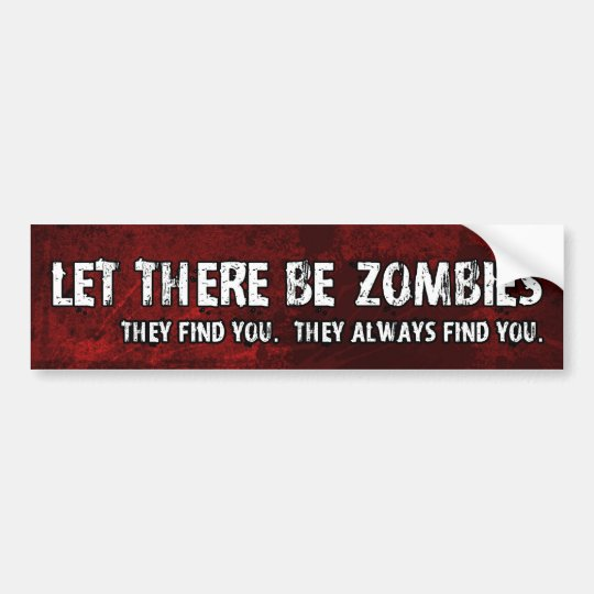 Let There Be Zombies Bumper Sticker