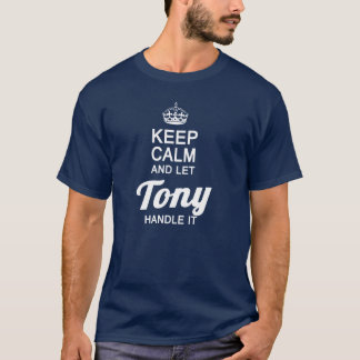 Let Tony handle it! T-Shirt