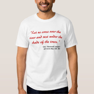 """""""Let us cross over the river and rest under the... Tee Shirt"""