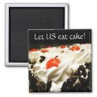 Let US eat cake! Magnet