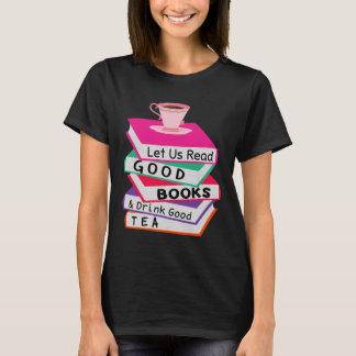 Let Us Read Good Books Drink Good Tea T-Shirt