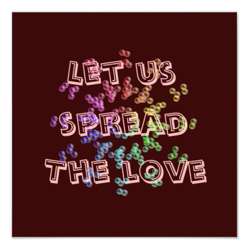 Let us spread the love photo print
