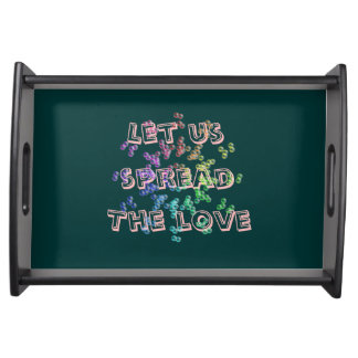 Let us spread the love serving tray