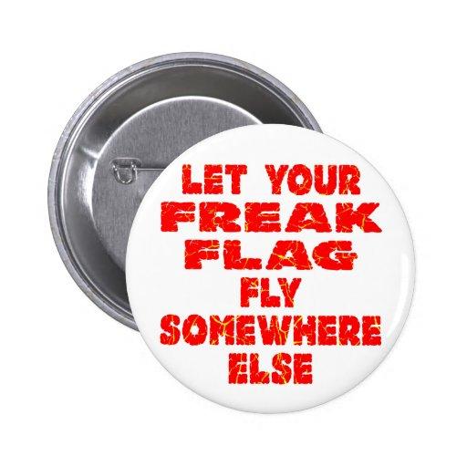 Let Your Freak Flag Fly Somewhere Else Pinback Buttons