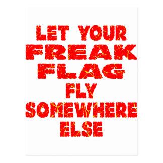 Let Your Freak Flag Fly Somewhere Else Postcard