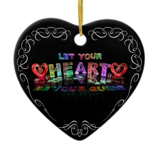 Let Your Heart be Your Guide Ornaments