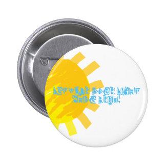Let your inner light shine BRAH! 6 Cm Round Badge