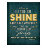 Let your light shine bible verse Matthew 5:16 Poster