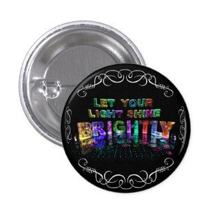 Let Your Light Shine Brightly Buttons