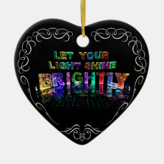 Let Your Light Shine Brightly Christmas Ornament