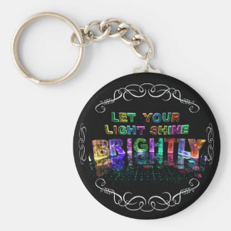 Let Your Light Shine Brightly Keychain