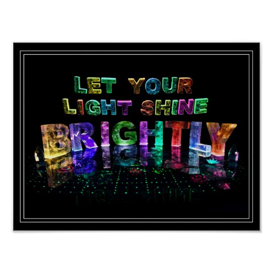 Let Your Light Shine Brightly Poster