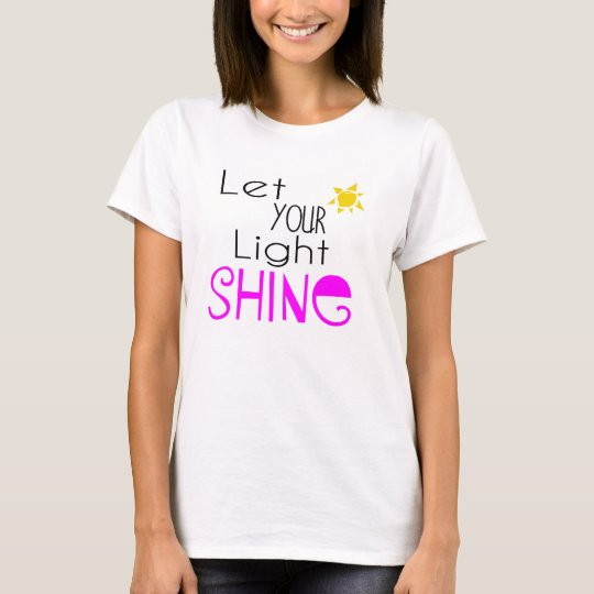 'Let Your Light Shine' Inspirational T-shirt