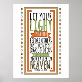 Let Your Light Shine... (Mark 5:16 NIV) Poster