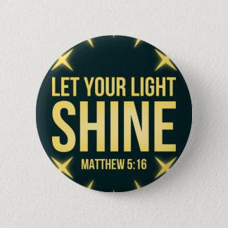Let Your Light Shine Matthew 5:16 6 Cm Round Badge