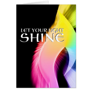 let your light shine : rainbow burst greeting card