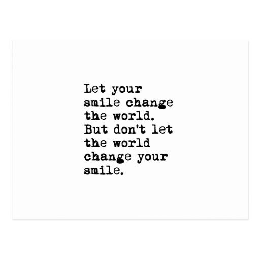 Let Your Smile Change The World Post Cards