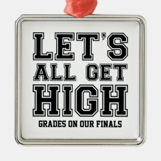 Let's All Get High Grades On Our Finals Silver-Colored Square Decoration