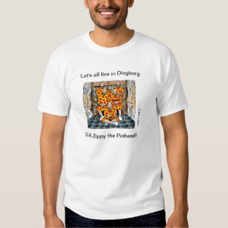 Let's All Live in Dingburg! Tshirts