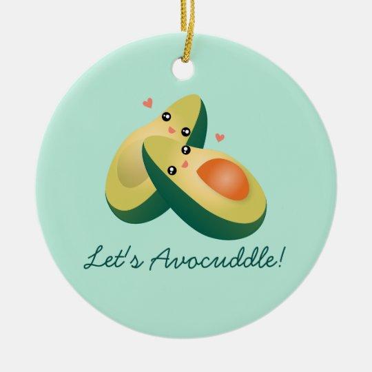 Let's Avocuddle Funny Avocados Pun Humour Christmas Ornament
